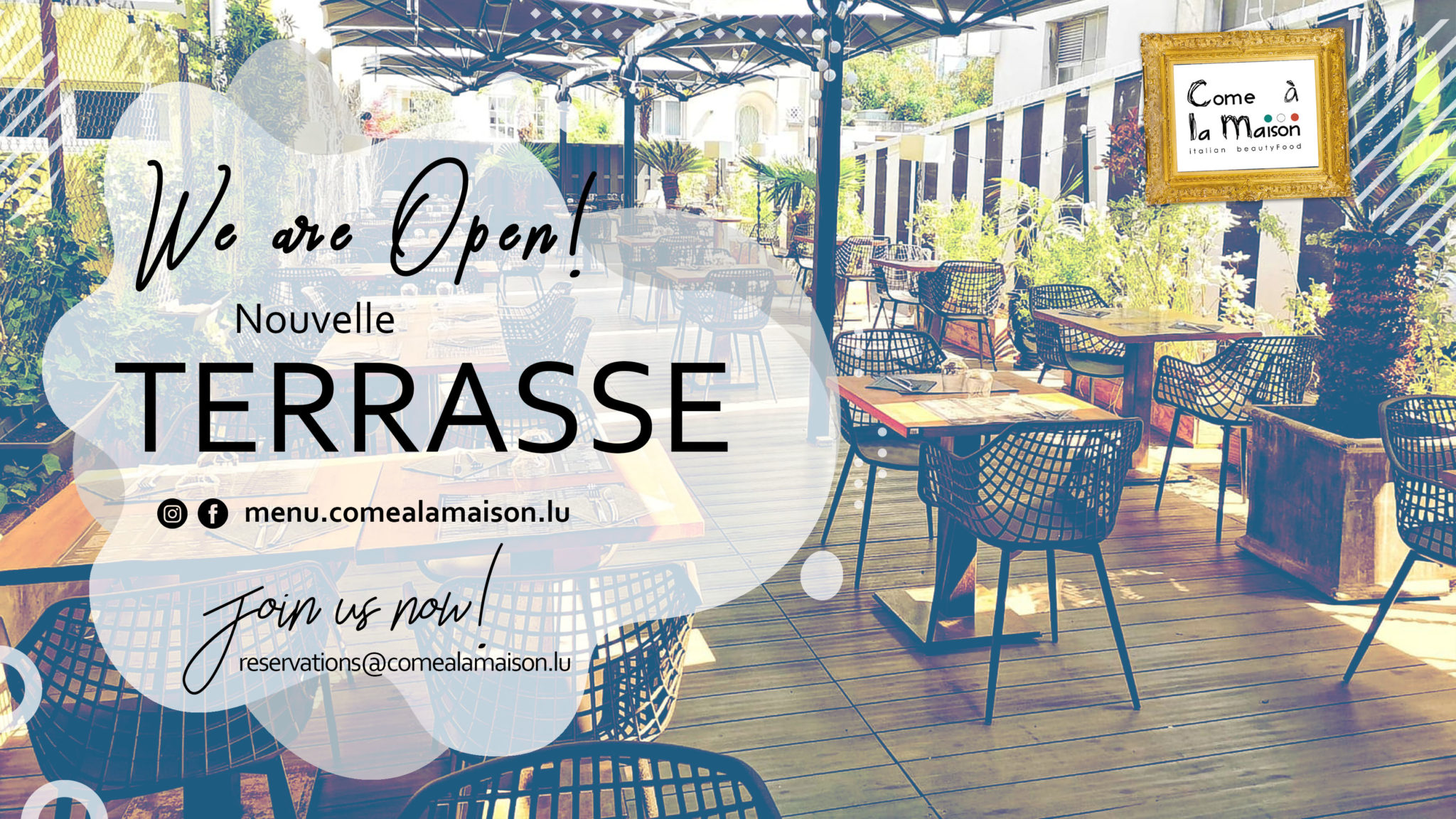 YES! WE ARE OPEN! Nouvelle Terrasse !